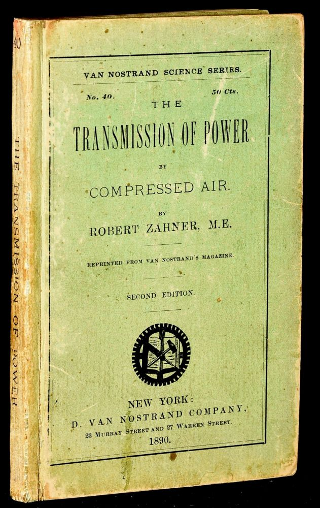 THE TRANSMISSION OF POWER BY COMPRESSED AIR. Robert Zahner.