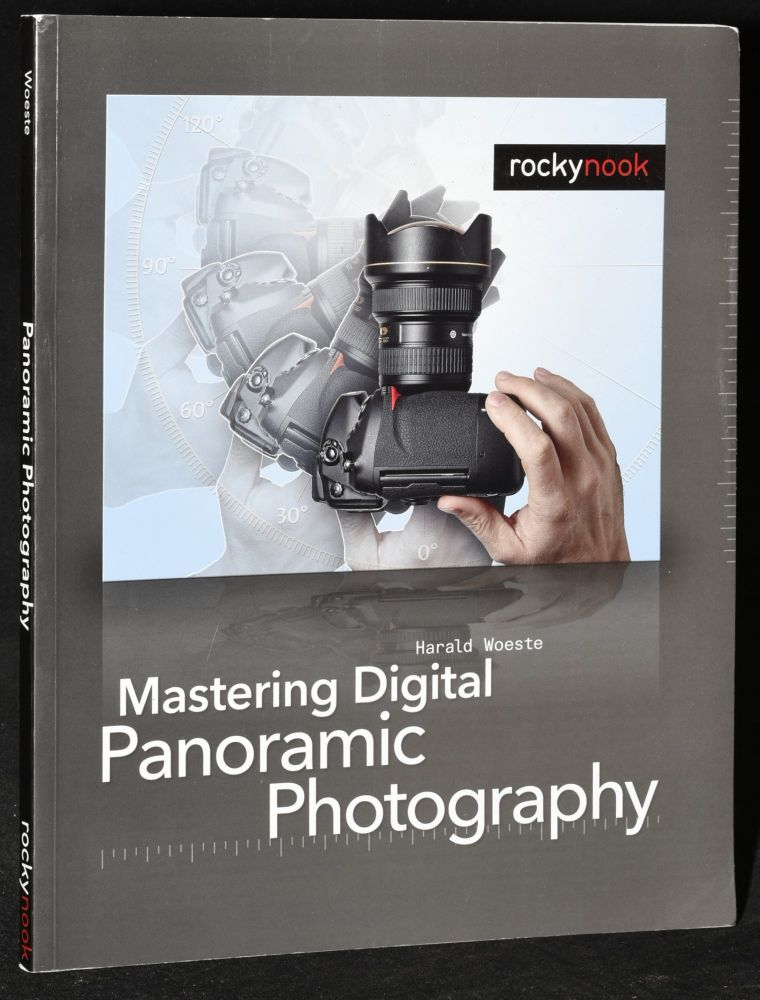 MASTERING DIGITAL PANORAMIC PHOTOGRAPHY. Harald Woeste.