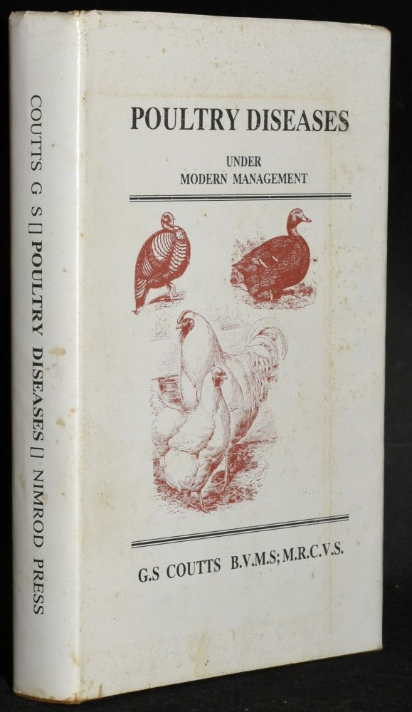 POULTRY DISEASES UNDER MODERN MANAGEMENT. G. S. Coutts.