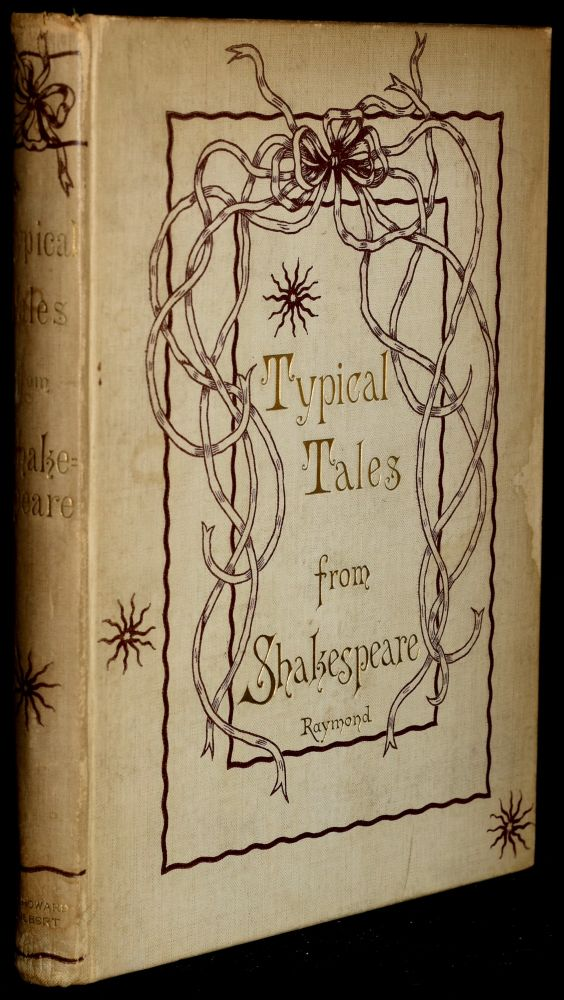 TYPICAL TALES OF FANCY, ROMANCE, AND HISTORY FROM SHAKESPEARE'S PLAYS. William Shakespeare | Robert R. Raymond.
