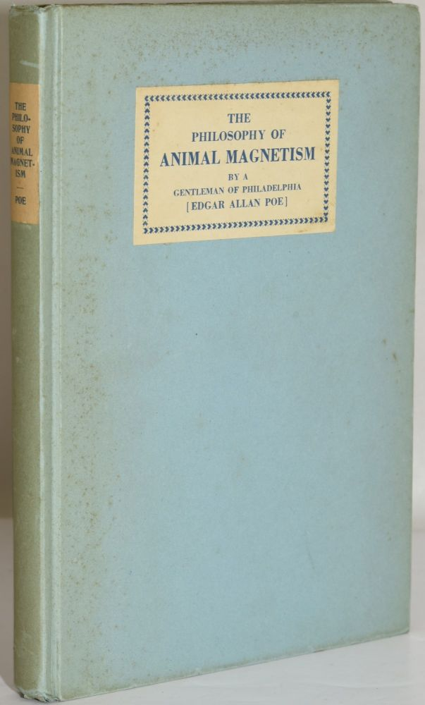 THE PHILOSOPHY OF ANIMAL MAGNETISM BY A GENTLEMAN OF PHILADELPHIA. A Gentleman of Philadelphia | Joseph Jackson, Essay, Edgar Allan Poe.