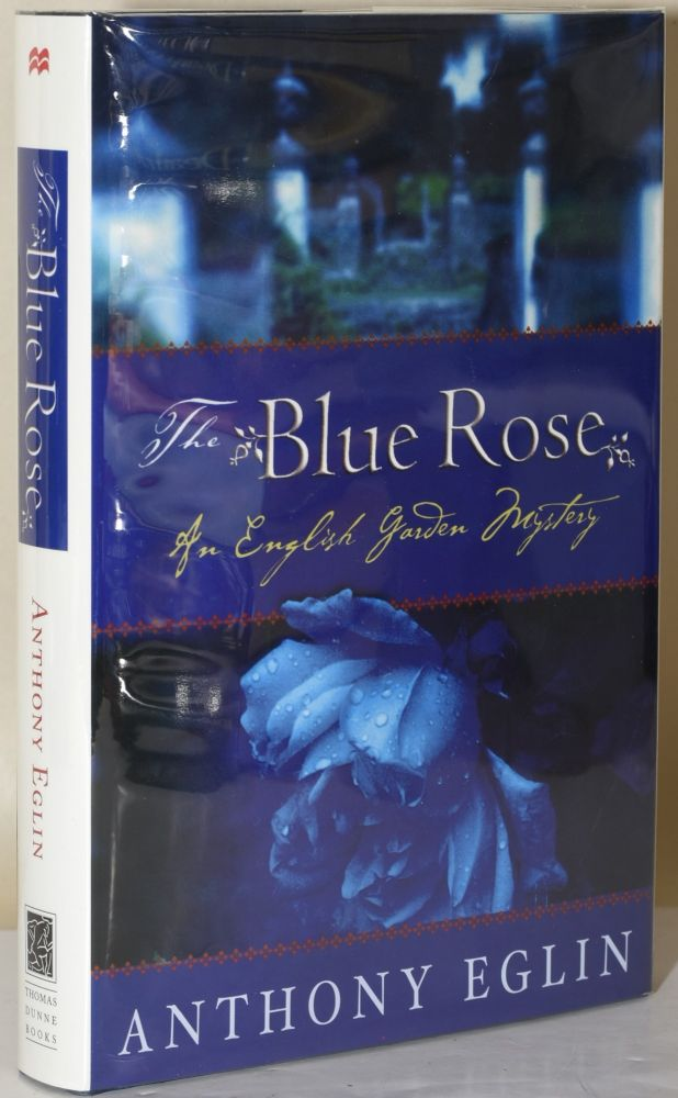 THE BLUE ROSE: The English Garden Mystery. Anthony Eglin.