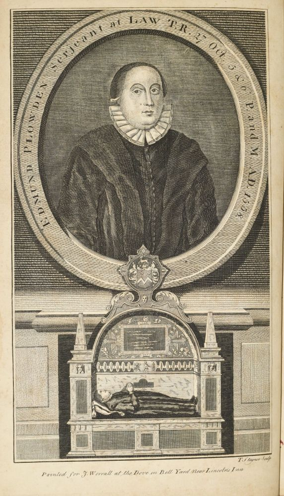 THE COMMENTARIES, OR REPORTS OF EDMUND PLOWDEN, OF THE MIDDLE-TEMPLE, ESQ. AN APPRENTICE OF THE COMMON LAW, CONTAINING DIVERS CASES UPON MATTERS OF LAW, ARGUED AND ADJUDGED IN THE SEVERAL REIGNS OF KING EDWARD VI, QUEEN MARY, KING AND QUEEN PHILIP AND MARY, AND QUEEN ELIZABETH. Edmund Plowden.