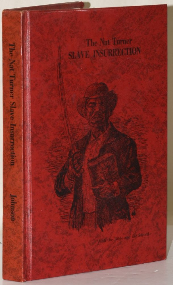 THE NAT TURNER SLAVE INSURRECTION. Roy F. Johnson.