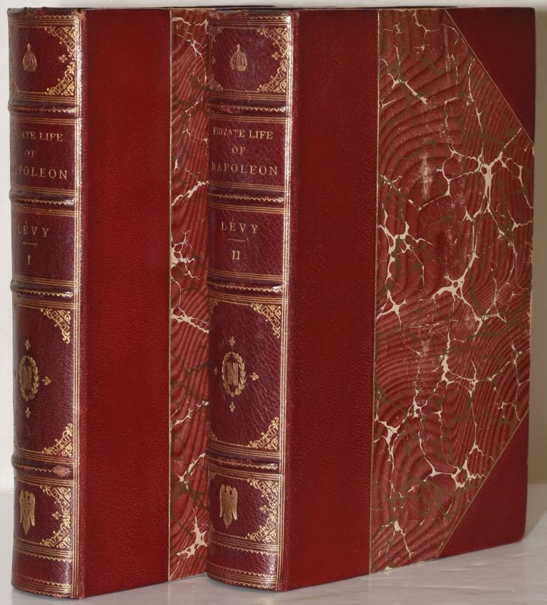 THE PRIVATE LIFE OF NAPOLEON (2 Volumes). Arthur Levy |, Stephen Louis Simeon.