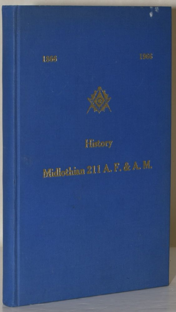 1866 1966 HISTORY. MIDLOTHIAN 211 A. F. & A. M. George Ira Johnson.
