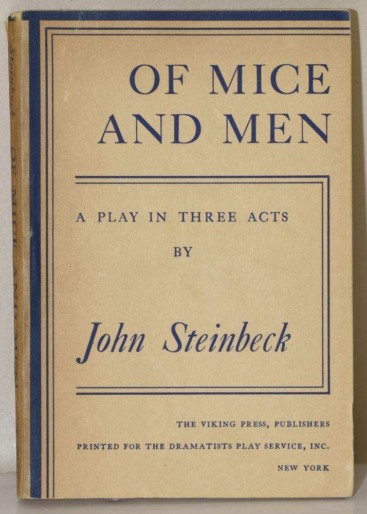OF MICE AND MEN. | A PLAY IN THREE ACTS. John Steinbeck.