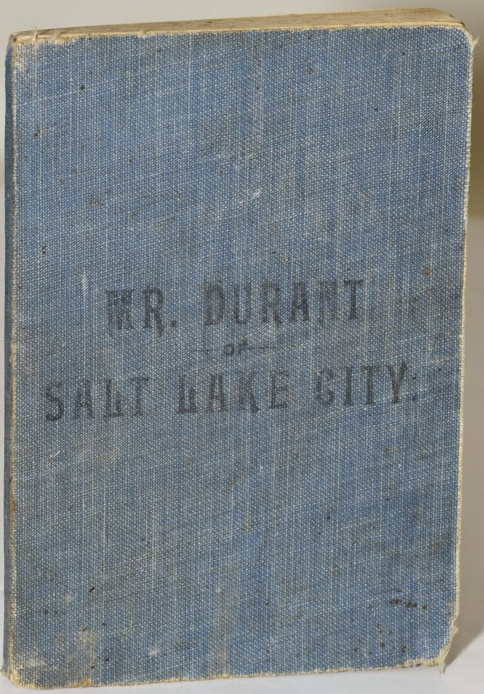 MR. DURANT OF SALT LAKE CITY, INCLUDING A PUBLIC DISCUSSION [OF THE DOCTRINES OF THE GOSPEL OF JESUS CHRIST]. Ben E. Rich, Benjamin Erastus Rich.