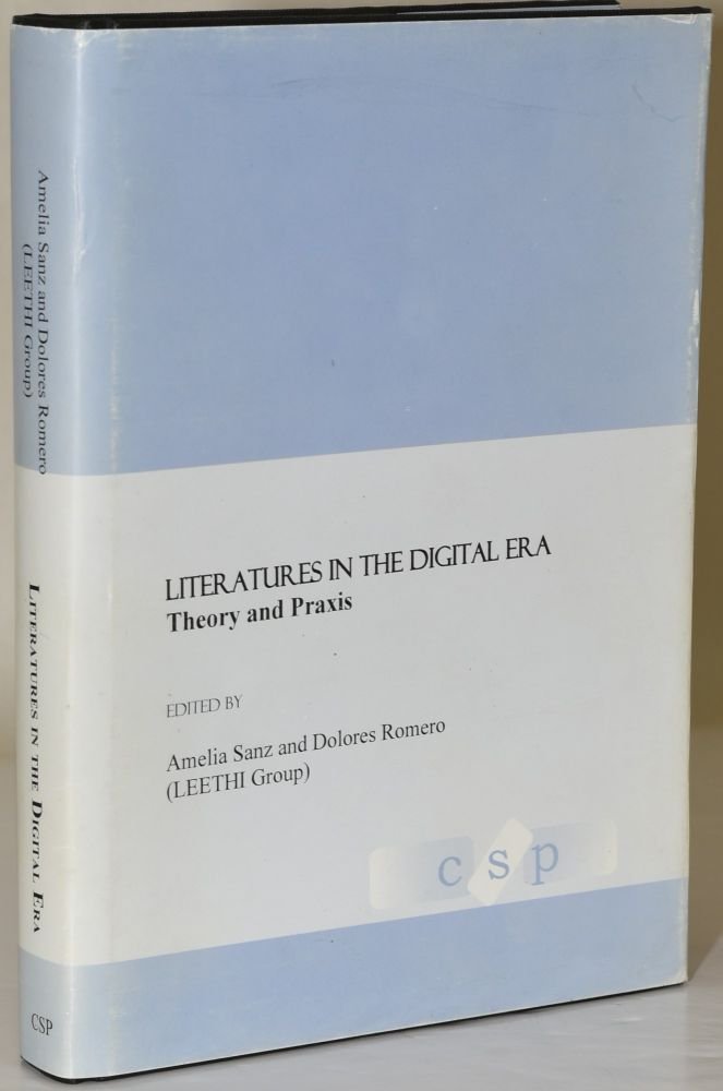 LITERATURES IN THE DIGITAL ERA. THEORY AND PRAXIS. Amelia Sanz, Dolores Romero.