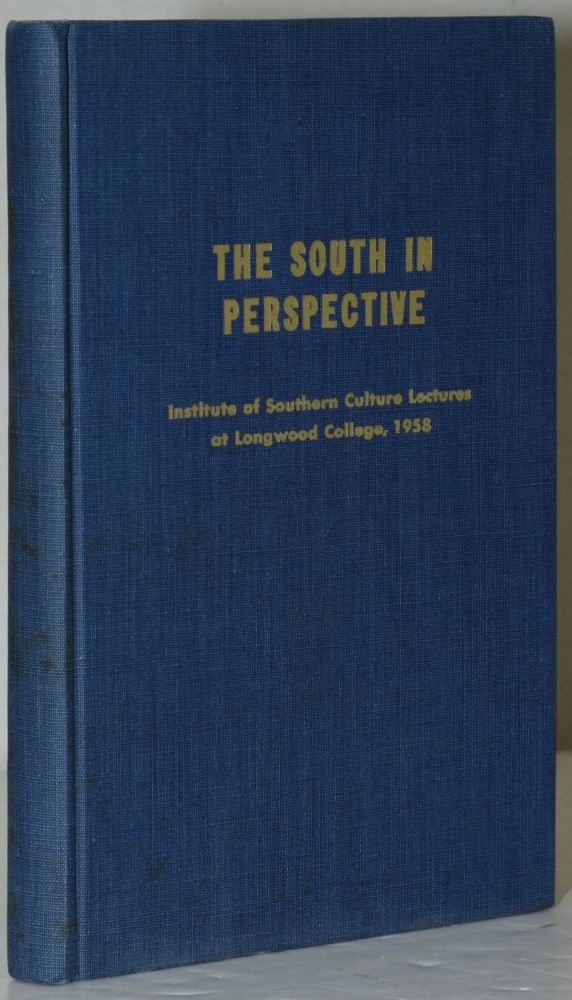 THE SOUTH IN PERSPECTIVE. INSTITUTE OF SOUTHERN CULTURE LECTURES AT LONGWOOD COLLEGE, 1958. Francis B. Simkins.