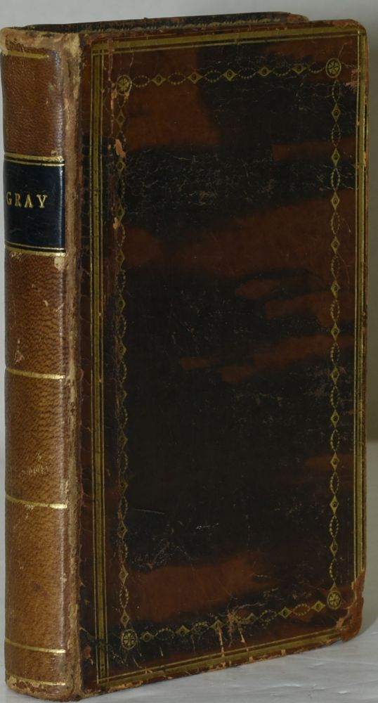THE POETICAL WORKS OF THOMAS GRAY, LL. B., WITH SOME ACCOUNT OF HIS LIFE AND WRITINGS. TO WHICH ARE ANNEXED, POEMS ADDRESSED TO, AND IN MEMORY OF, MR. GRAY. Thomas Gray.