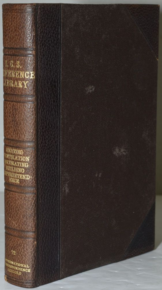 I.C.S. REFERENCE LIBRARY. [INTERNATIONAL CORRESPONDENCE SCHOOLS] | HEATING AND VENTILATION; PAINTING AND DECORATING; BUILDING SUPERINTENDENCE.