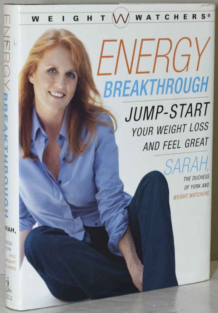 ENERGY BREAKTHROUGH. JUMP-START YOUR WEIGHT LOSS AND FEEL GREAT. The Duchess of York Sarah.