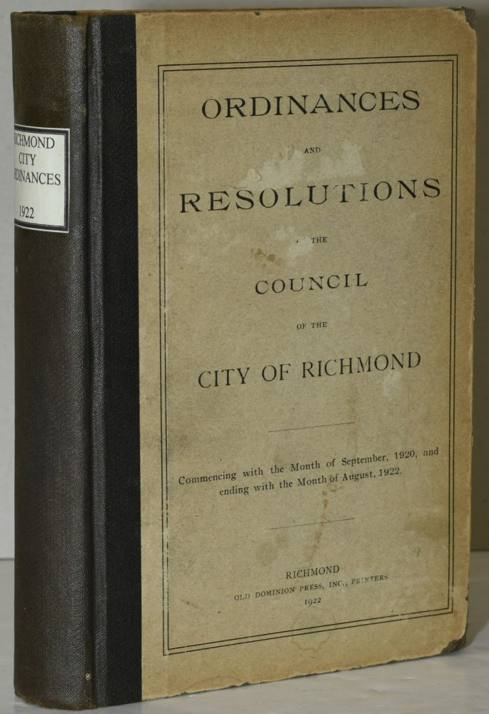 ORDINANCES AND RESOLUTIONS OF THE COUNCIL OF THE CITY OF RICHMOND. COMMENCING WITH THE MONTH OF SEPTEMBER, 1920, AND ENDING WITH THE MONTH OF AUGUST, 1922.