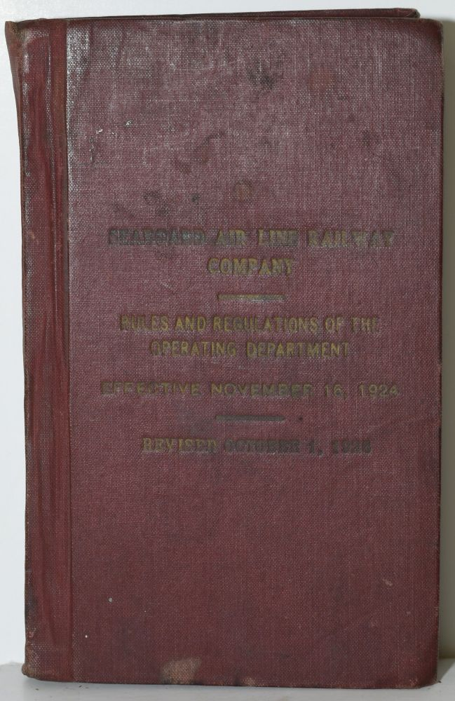 SEABOARD AIR LINE RAILWAY COMPANY. RULES AND REGULATIONS FOR THE GOVERNMENT OF THE OPERATING DEPARTMENT. M. H. Cahill.