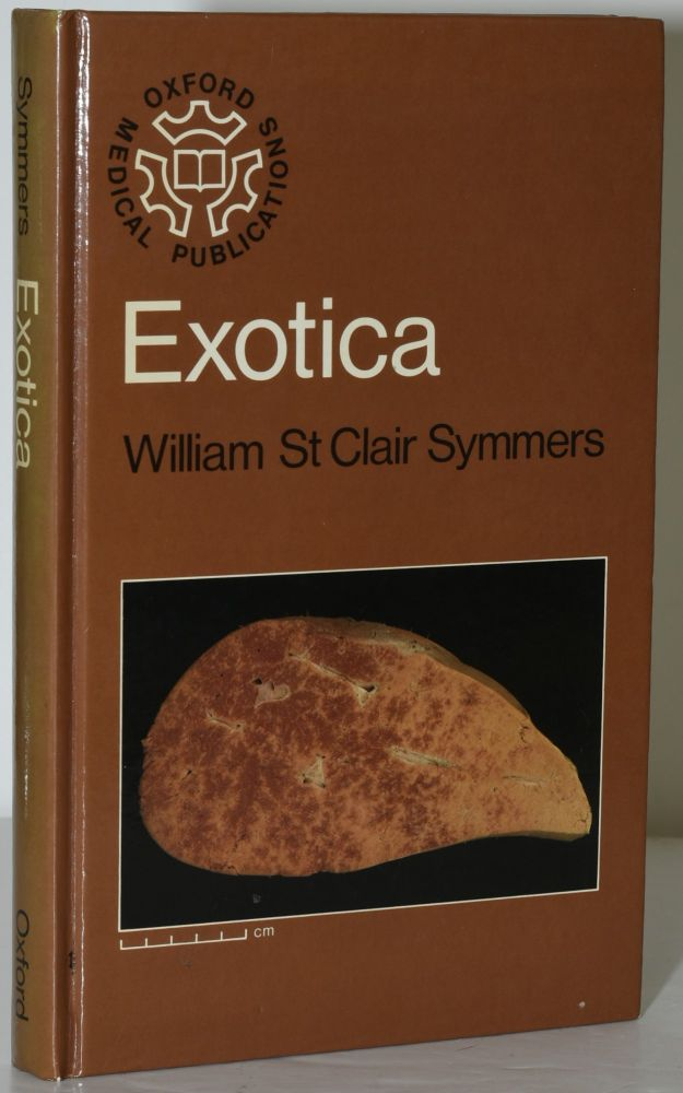 EXOTICA. A FURTHER MISCELLANY OF CLINICAL AND PATHOLOGICAL EXPERIENCES. (OXFORD MEDICAL PUBLICATIONS). William St. Clair Symmers.