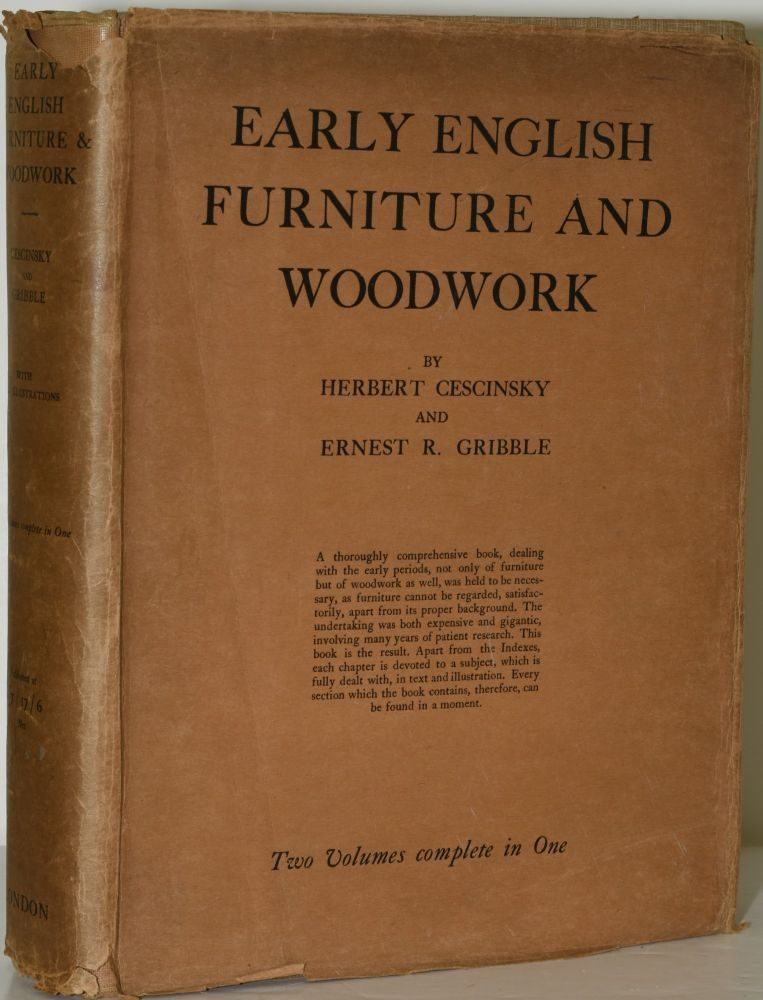 EARLY ENGLISH FURNITURE & WOODWORK. VOL. I & II. (TWO VOLUMES IN ONE). Herbert Cescinsky, Ernest R. Gribble.