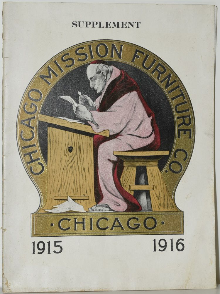 [TRADE CATALOG] CHICAGO MISSION FURNITURE COMPANY. CATALOG SUPPLEMENT 1915-1916. ILLUSTRATING NEW AND ATTRACTIVE DESIGNS IN CHARLES II AND MISSION STYLE PATTERNS; ALSO A SPLENDID LINE OF SOLID MAHOGANY, CANED WING ROCKERS, CHARS AND SETTEES. Chicago Mission Furniture Company.