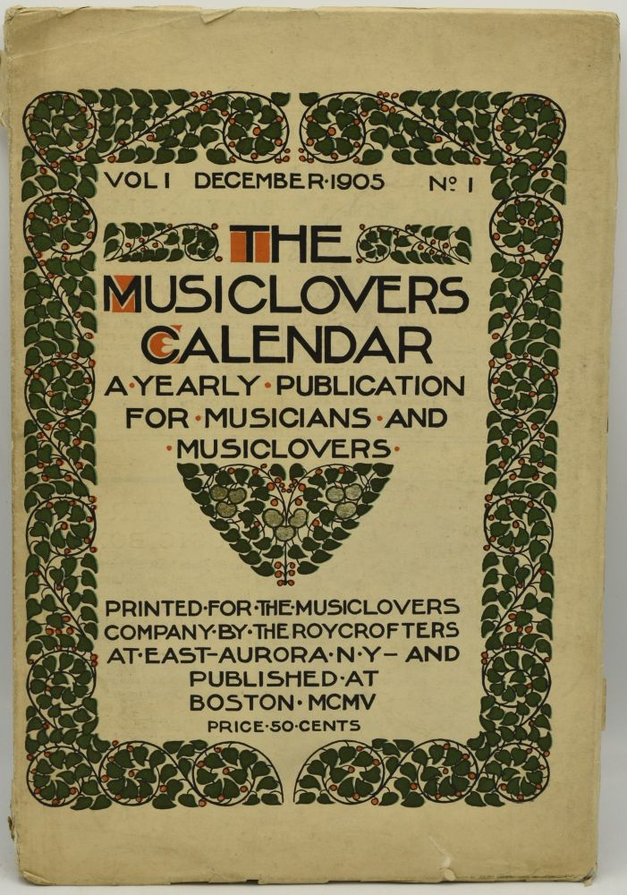 THE MUSICLOVERS CALENDAR. A YEARLY PUBLICATION FOR MUSICIANS AND MUSICLOVERS. ILLUSTRATED AND PUBLISHED ANNUALLY. VOLUME I, NUMBER I. (VOL. I, NO. I) DECEMBER 1905.