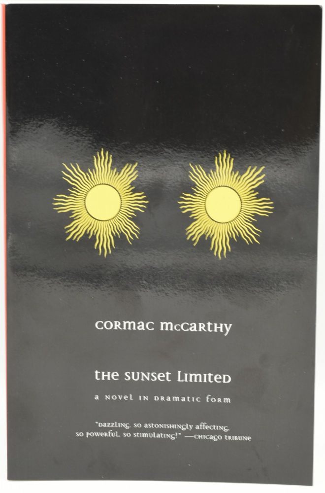THE SUNSET LIMITED. A NOVEL IN DRAMATIC FORM. Cormac McCarthy.