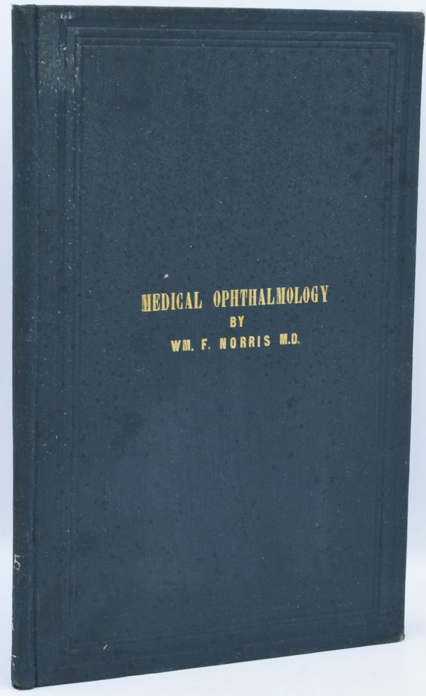 MEDICAL OPHTHALMOLOGY. William Fisher Norris.