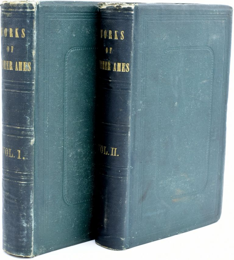 WORKS OF FISHER AMES. WITH A SELECTION FROM HIS SPEECHES AND CORRESPONDENCE. (2 Volumes). Fisher Ames | Seth Ames.