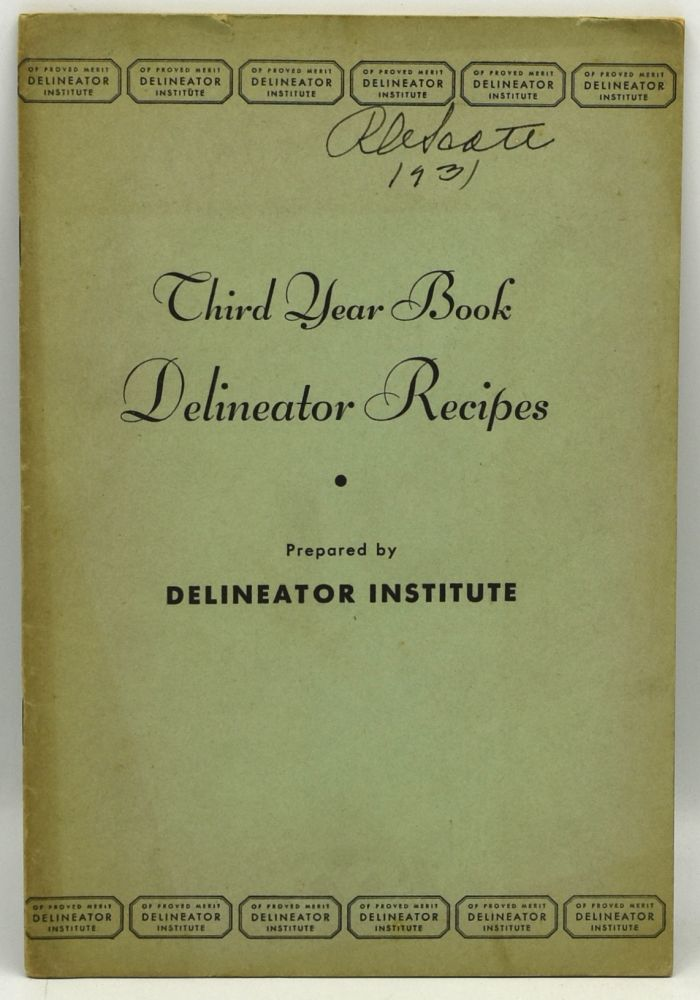 THIRD YEAR BOOK DELINEATOR RECIPES. A COLLECTION OF ALL THE RECIPES DEVELOPED BY ANN BATCHELDER IN DELINEATOR INSTITUTE AND PUBLISHED IN DELINEATOR DURING THE YEAR 1931. Ann Batchelder.