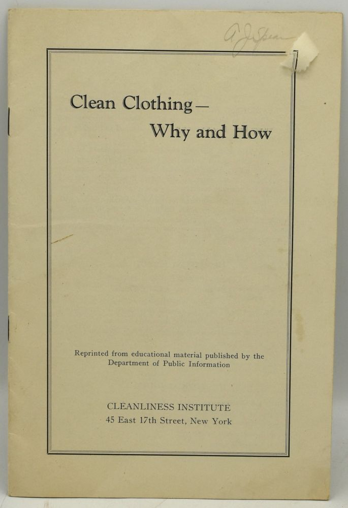CLEAN CLOTHING -- WHY AND HOW [OFF-PRINT]. New York Cleanliness Institute.