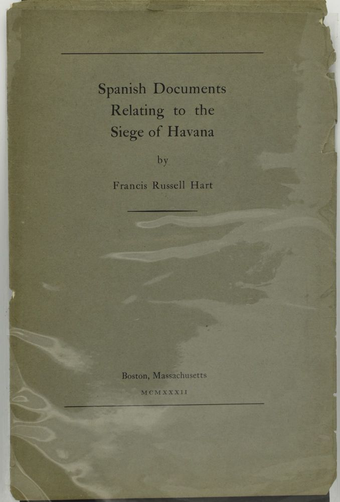 SPANISH DOCUMENTS RELATING TO THE SIEGE OF HAVANA. Francis Russell Hart.