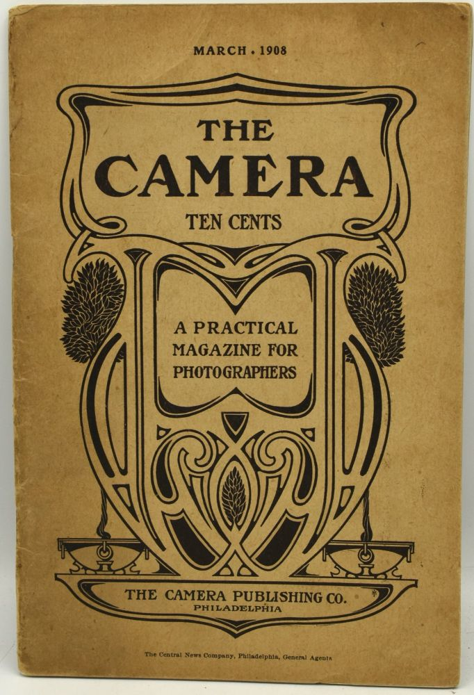 THE CAMERA. A PRACTICAL MAGAZINE FOR PHOTOGRAPHERS. VOL. 12, NUMBER 3. MARCH 1908