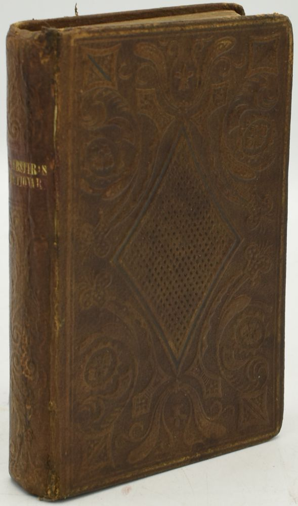 A POCKET DICTIONARY OF THE ENGLISH LANGUAGE: ABRIDGED FROM THE AMERICAN DICTIONARY OF NOAH WEBSTER. PREFIXED IS A COLLECTION OF WORDS, PHRASES, MOTTOES, ETC. IN LATIN AND FRENCH, WITH TRANSLATIONS IN ENGLISH. Noah Webster | William G. Webster.