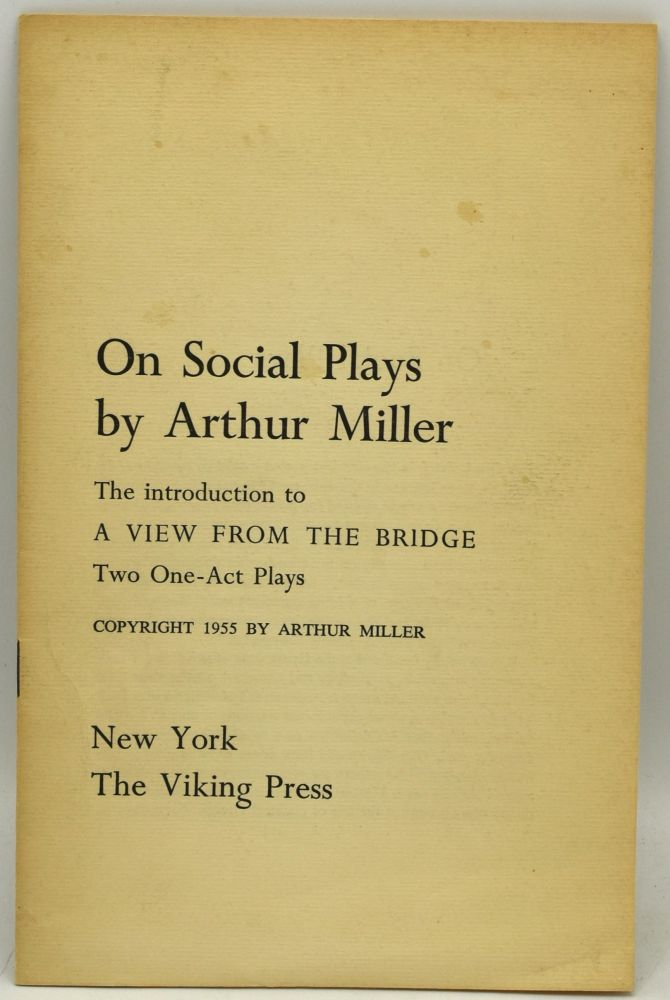 ON SOCIAL PLAYS. THE INTRODUCTION TO A VIEW FROM THE BRIDGE, TWO ONE-ACT PLAYS. Arthur Miller.