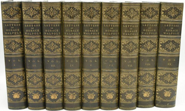 THE LETTERS OF HORACE WALPOLE, EARL OF ORFORD. EDITED BY PETER CUNNINGHAM. NOW FIRST CHRONOLOGICALLY ARRANGED. IN NINE VOLUMES. VOL. I II III IV V VI VII VIII IX. (NINE VOLUMES). Horace Walpole | Peter Cunningham.