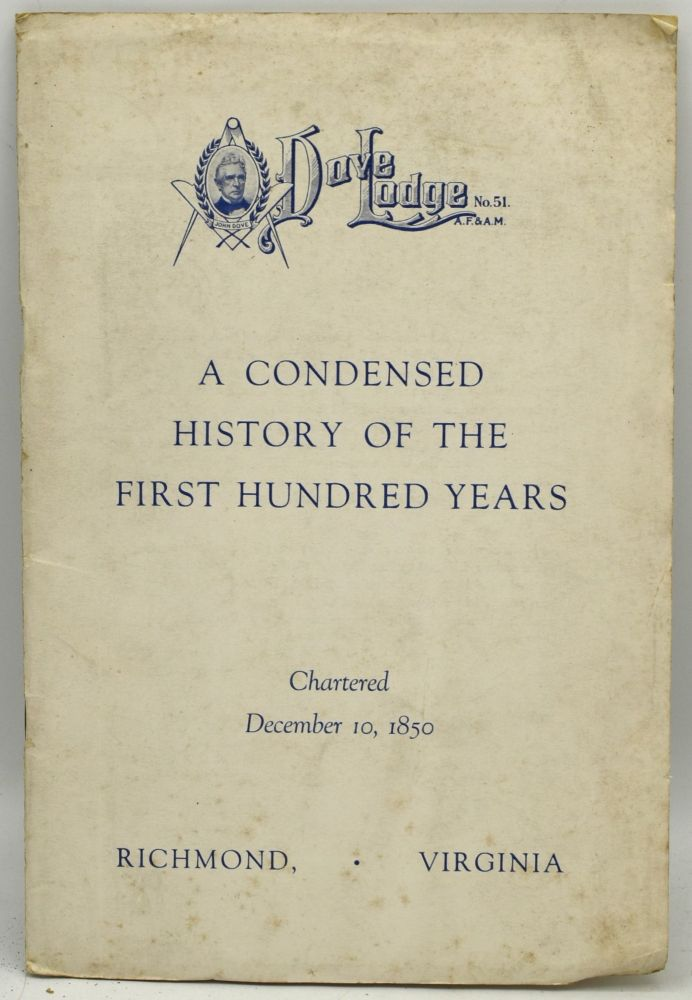 [FREEMASONRY; MASONIC] DOVE LODGE: A CONDENSED HISTORY OF THE FIRST HUNDRED YEARS. CHARTERED DECEMBER 10, 1850.