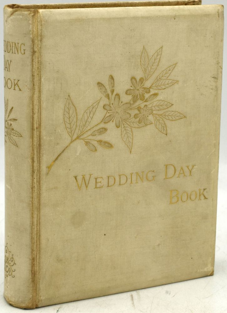 THE WEDDING-DAY BOOK. WITH THE CONGRATULATIONS OF THE POETS. Katharine Lee Bates.