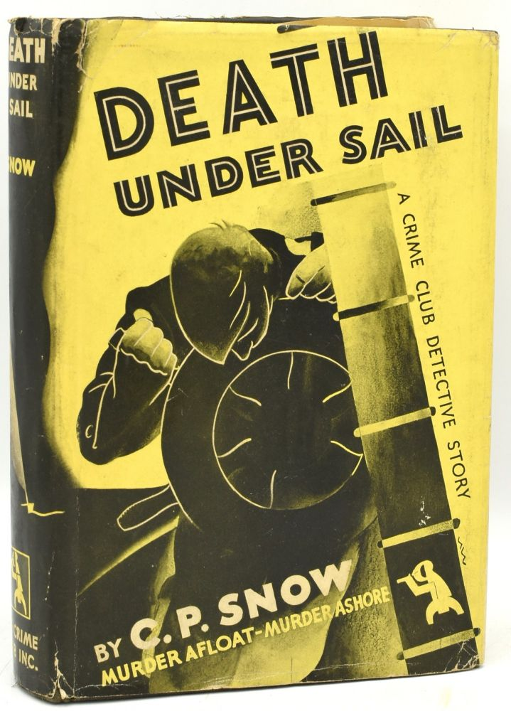 DEATH UNDER SAIL. C. P. Snow, Baron Charles Percy.