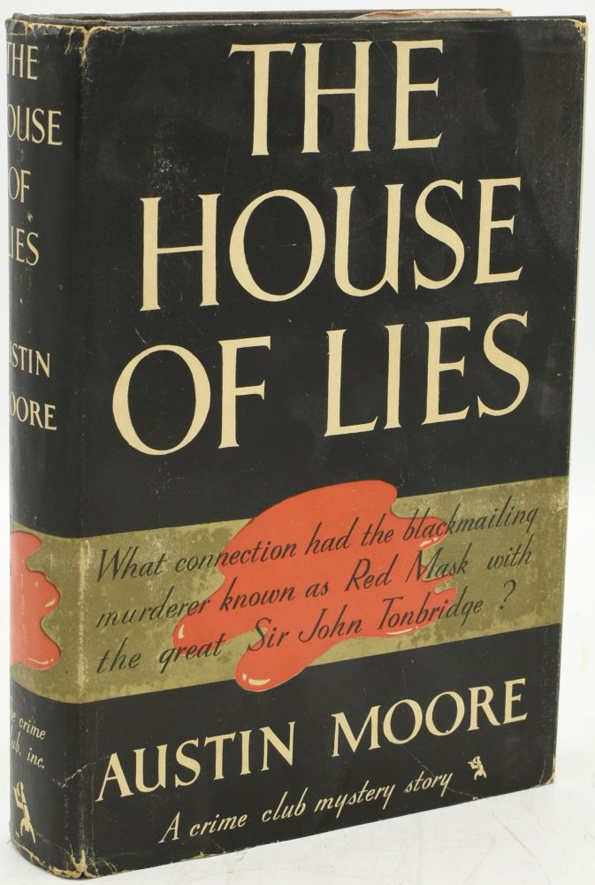 THE HOUSE OF LIES. Austin Moore.