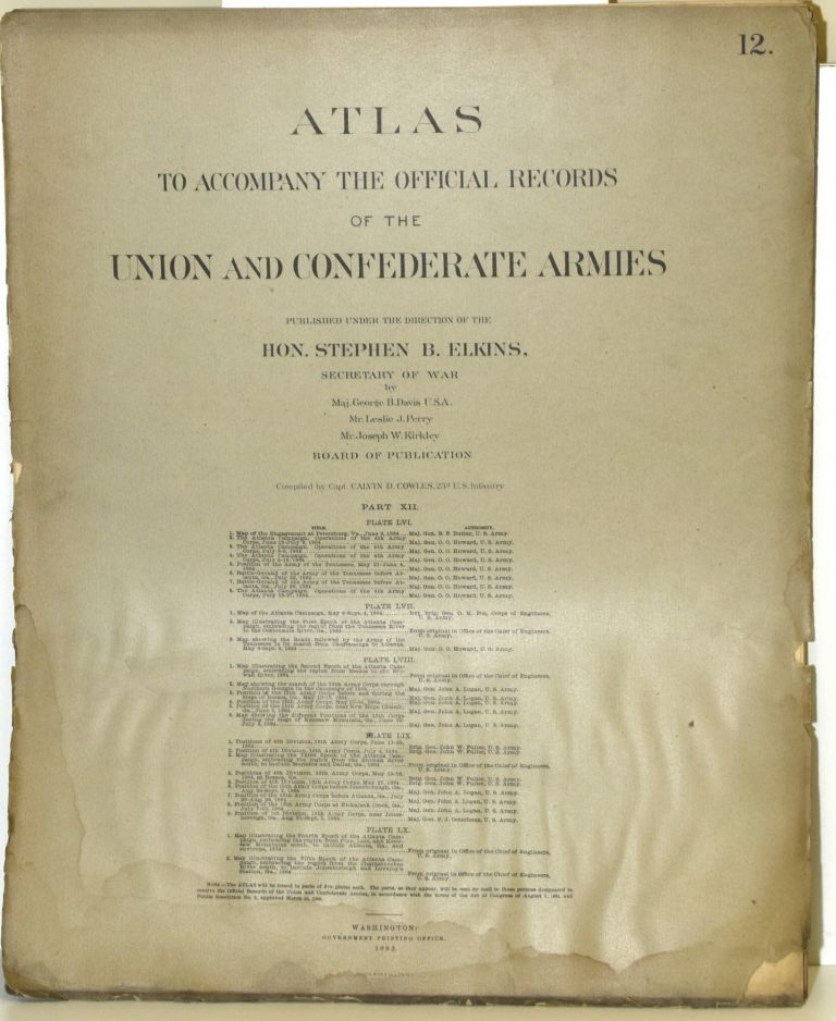 [PART 12] ATLAS TO ACCOMPANY THE OFFICIAL RECORDS OF THE UNION AND CONFEDERATE ARMIES. PLATE LVI PETERSBURG ETC. PLATE LVII ATLANTA CAMPAIGN ETC. PLATE LVIII ATLANTA CAMPAIGN ETC. PLATE LIX POSITIONS OF 4TH DIVISION, 16TH ARMY CORPS ETC. PLATE LX ATLANTA CAMPAIGN ETC. Hon. Daniel S. Lamont, Maj. George B. Davis, Leslie J. Perry, Joseph W. Kirkley, Secretary of War.