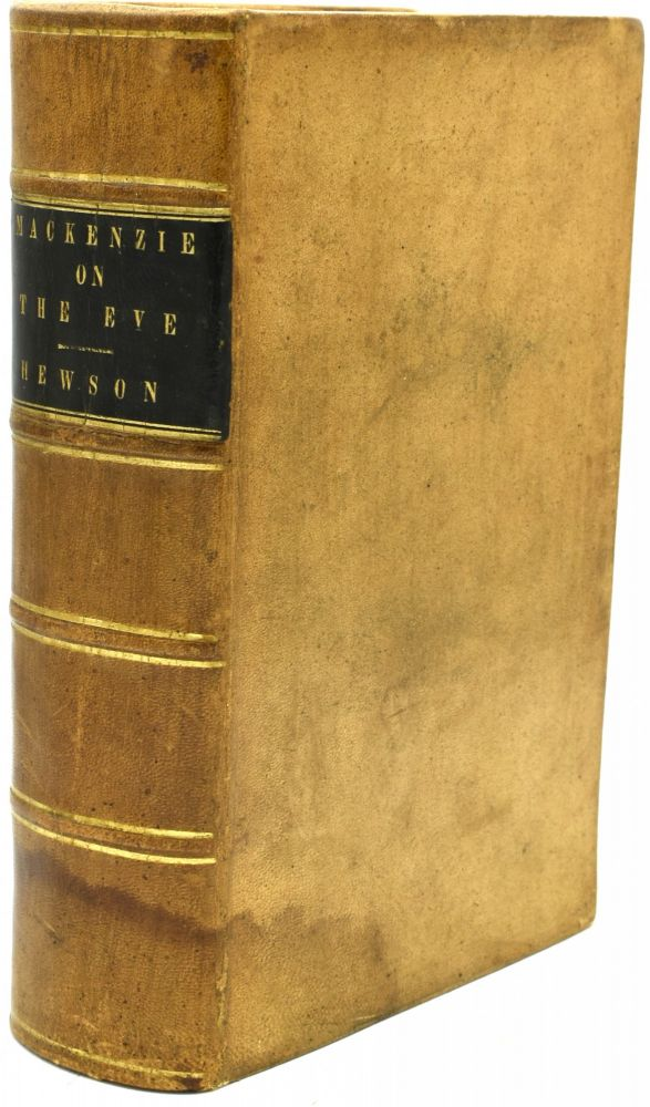 A PRACTICAL TREATISE ON THE DISEASES OF THE EYE. TO WHICH IS PREFIXED, AN ANATOMICAL INTRODUCTION EXPLANATORY OF A HORIZONTAL SECTION OF THE HUMAN EYEBALL. William Mackenzie | Thomas Wharton Jones, Addinell Hewson.