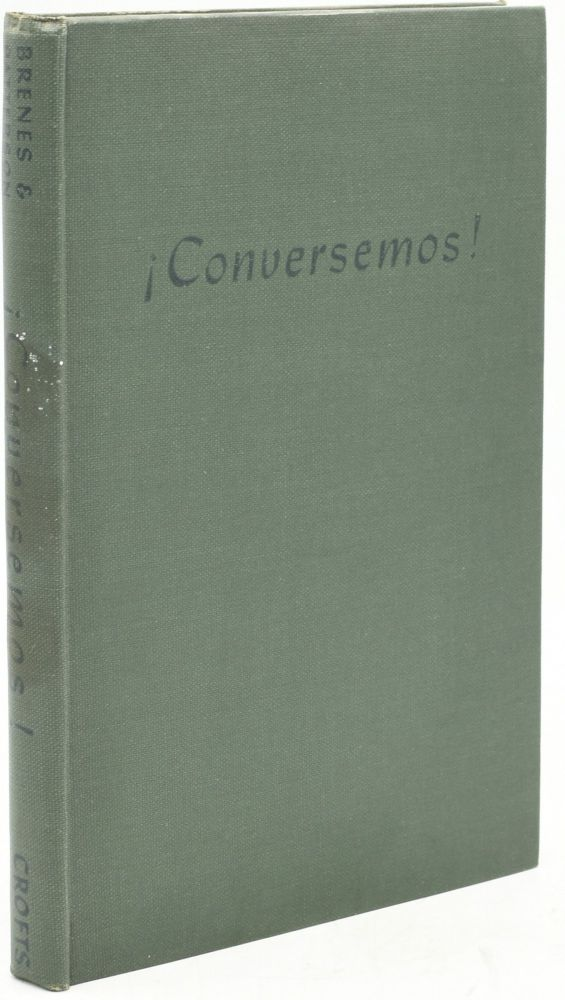 CONVERSEMOS! A FIRST BOOK FOR SPANISH CONVERSATION. Edin Brenes, D. H. Patterson | Pauline Harlan.