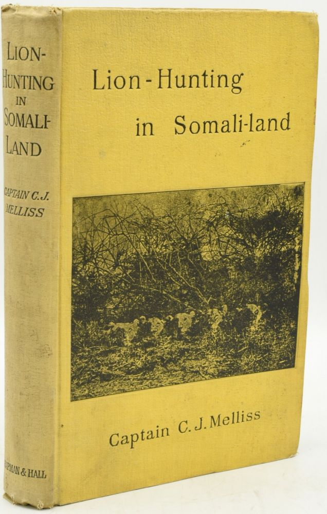 """LION-HUNTING IN SOMALI-LAND, ALSO AN ACCOUNT OF """"PIGSTICKING"""" THE AFRICAN WART-HOG. Captain C. J. Mellis   Cecil Aldin, Cecil Aldin."""