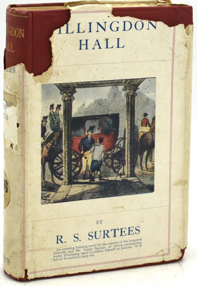 HILLINGDON HALL, OR THE COCKNEY SQUIRE. A TALE OF COUNTRY LIFE. R. S. Surtees | John Leech.