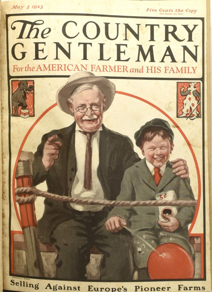 THE COUNTRY GENTLEMAN, FOR THE AMERICAN FARMER AND HIS FAMILY. VOL. LXXXVIII, NO. 18, MAY 5, 1923; THROUGH NO. 34, AUGUST 25, 1923. (SEVENTEEN CONTINUOUS ISSUES TOGETHER IN ONE VOLUME)