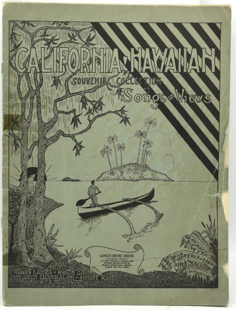 CALIFORNIA - HAWAIIAN SOUVENIR COLLECTION OF SONGS AND VIEWS. Harry Lauder, Ayron Gay, Queen Liliuokalani, Ernest Kaai, F. B. Silverwood.