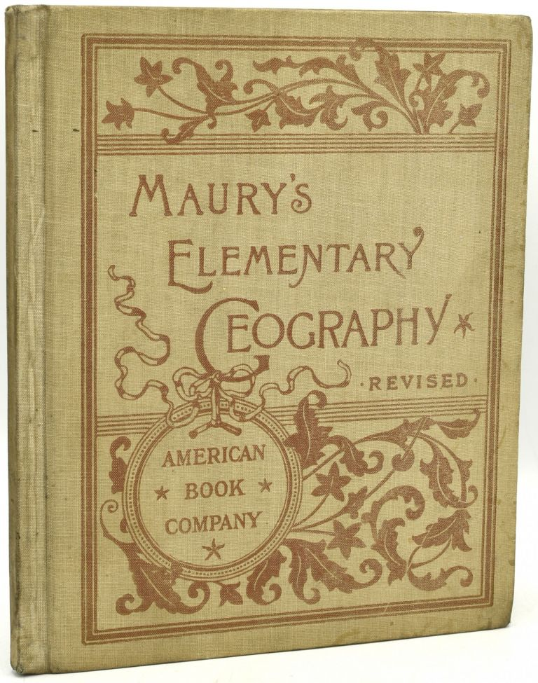 MAURY'S REVISED ELEMENTARY GEOGRAPHY. DESIGNED FOR PRIMARY AND INTERMEDIATE CLASSES. M. F. Maury.