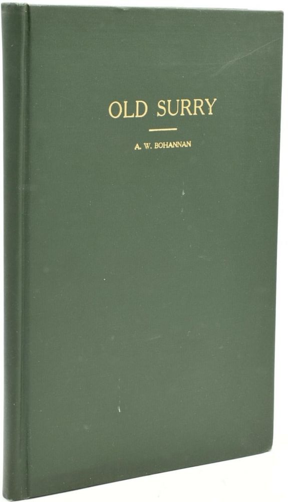 OLD SURRY: THUMB - NAIL SKETCHES OF PLACES OF HISTORIC INTEREST IN SURRY COUNTY, VIRGINIA (Author's Copy). A. W. Bohannan, author.