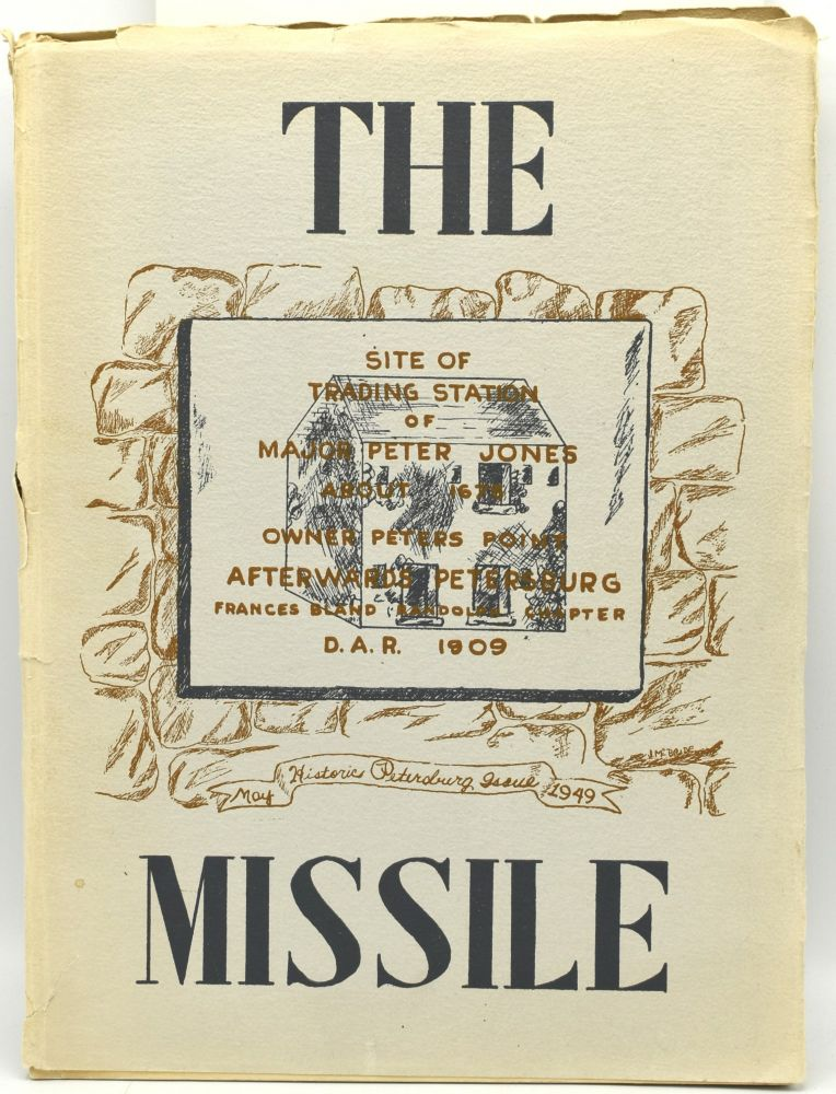 [PETERSBURG] THE MISSILE. THE HISTORICAL PETERSBURG ISSUE MAY NINETEEN HUNDRED AND FORTY-NINE (1949)