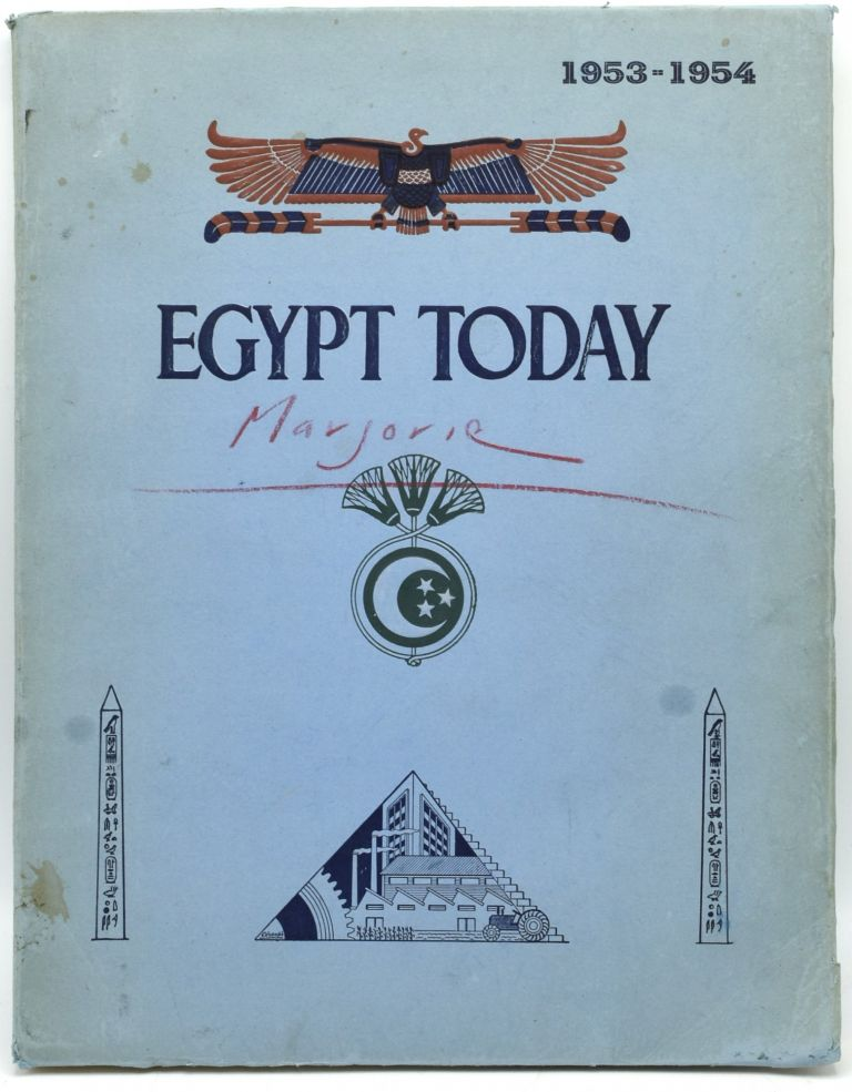 EGYPT TODAY. AN ILLUSTRATED REVIEW. PUBLISHED IN THE INTERESTS OF EGYPTIAN FINANCE, INDUSTRY AND COMMERCE. 1953 - 1954 EDITION.