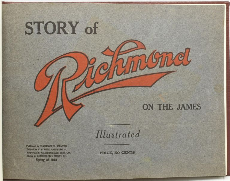 [RICHMOND] STORY OF RICHMOND ON THE JAMES. Christopher Eng. Co, Engravings.
