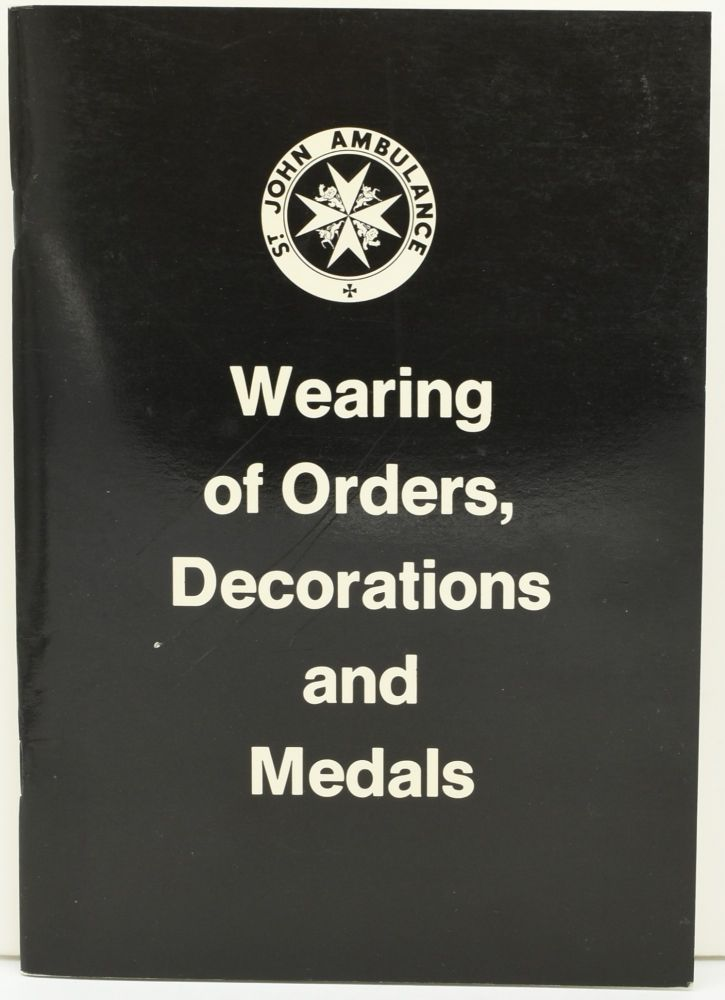 WEARING OF ORDERS, DECORATIONS AND MEDALS. St. John Ambulance Brigade | J. H. Witherow, Squadron Leader.